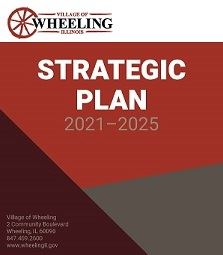 Village of Wheeling Strategic Plan 2021-2025_Reduced